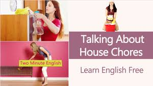 talking about house chores best way to improve your spoken