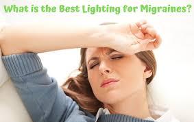 what is the best lighting for best lighting for migraines lighting tutor
