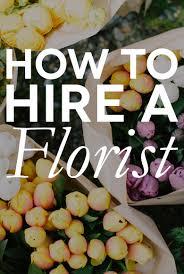 how to hire a wedding florist a practical wedding a practical
