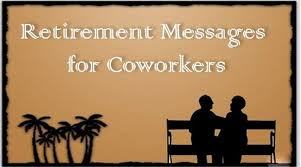 retirement messages for coworkers best message