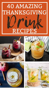 40 amazing thanksgiving drink recipes alcoholic nonalcoholic