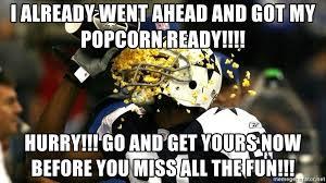 Terrell Owens Meme - i already went ahead and got my popcorn ready hurry go and