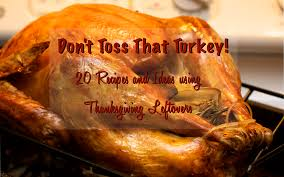 don t toss that turkey more than 20 recipes using thanksgiving