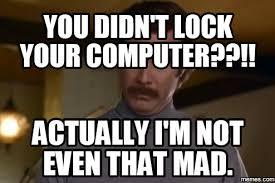 Lock Your Computer Meme - computer meme meme center