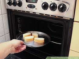 Toaster Oven Bread 4 Ways To Toast Bread Without A Toaster Wikihow