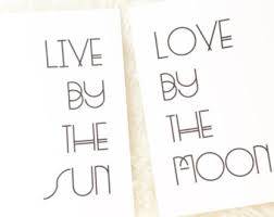 live by the sun by the moon set of two printable