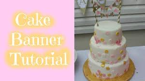 cake banner topper cake banner tutorial