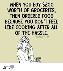 Buy All The Food Meme - when you buy 200 worth of groceries then ordered food because you