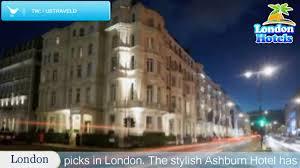 ashburn hotel london hotels uk youtube