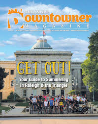 get out your guide to summering in raleigh downtowner magazine