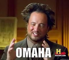 Omaha Meme - ancient aliens memes quickmeme