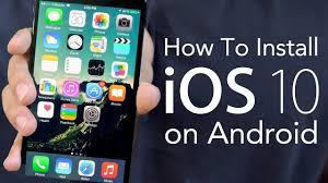 ios for android how to install ios 10 on android make your android phone look