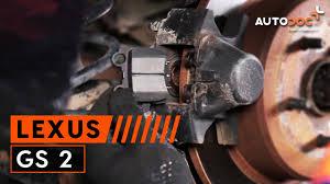 lexus ls430 p0420 så byter du bromsbelägg bak på lexus gs 2 guide autodoc youtube