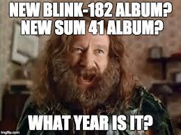 Blink 182 Meme - what is happening imgflip