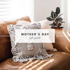 mother u0027s day gift guide 2017