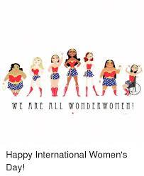 Womens Day Meme - we are all wonder women happy international women s day meme on