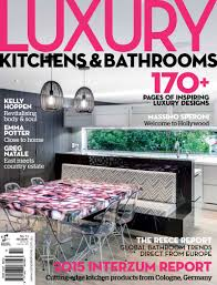 Designer Kitchens Magazine by Luxury Kitchens And Bathrooms Universal Magazines