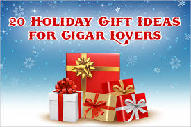Holiday Gift Ideas 20 Holiday Gift Ideas For Cigar Lovers Mike U0027s Cigars Blog