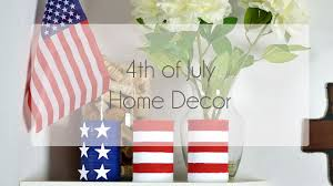4th july home decor tour 2016 youtube