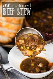 old fashioned beef stew self proclaimed foodie