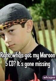 Cd Meme - who s got my maroon 5 cd it s gone missing