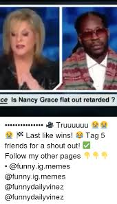 Nancy Grace Meme - 25 best memes about nancy grace nancy grace memes