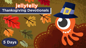 introducing thanksgiving family devotions from jellytelly