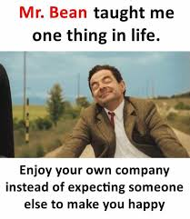 Make A Meme With Your Own Pic - dopl3r com memes mr bean taught me one thing in life enjoy