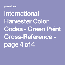 international harvester color codes green paint cross reference