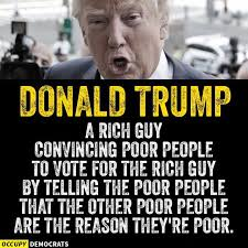 Rich Guy Meme - people who are voting for thieving trump and they believe him smh