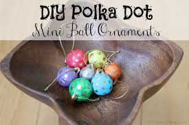 diy polka dot mini ornaments erin spain