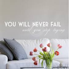 amazon com you will never fail until you stop trying m wall amazon com you will never fail until you stop trying m wall saying vinyl lettering home decor decal stickers quotes black 6x26 5 home kitchen