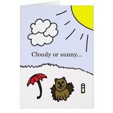 groundhog day cards cloudy or groundhog day card groundhogday groundhog day
