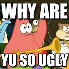Funny Patrick Memes - why are you so ugly funny patrick meme pictures wall4k