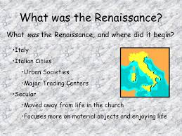 what was the renaissance what was the renaissance and where did