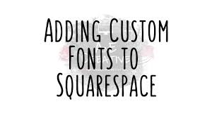 Squarespace Adding Custom Fonts In Squarespace Youtube