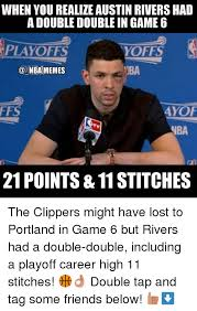 Game 6 Memes - when you realize austin rivers had a double double in game 6
