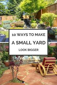 8 ways to make your small yard look bigger backyard yards and