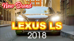 lexus ls hybrid 2018 price new born lexus ls 2018 price view you cannot miss youtube