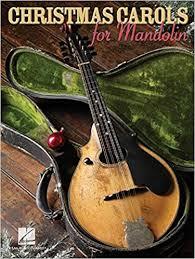 christmas carols for mandolin hal leonard corp 9781423413981