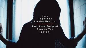 thanksgiving day song lyrics here together are our hearts the love songs of sharon van etten