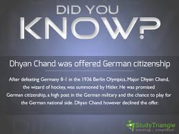 did you know dhyan chand was offered german citizenship after