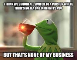 Business Meme - the best of the that s none of my business kermit meme