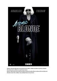charlize theron atomic blonde movie the coldest city charlize thero u2026