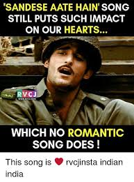 Indian Song Meme - sandese aate hain song still puts such impact on our hearts rvc j