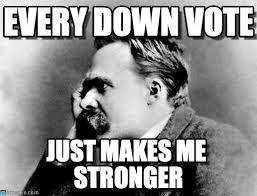 Nietzsche Meme - every down vote nietzsche meme on memegen