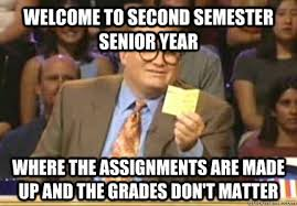 Senior Year Meme - 5 signs you re a second semester senior
