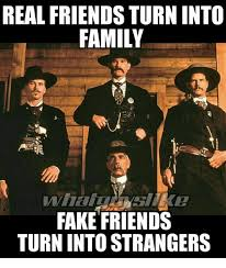 Turn Photo Into Meme - real friends turn into family fake friends turn into strangers