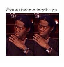 Teacher Lady Meme - when your favorite teacher yells at you teacher meme on me me