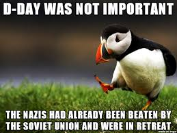 D Day Meme - d day was not important to the outcome of ww2 meme on imgur
